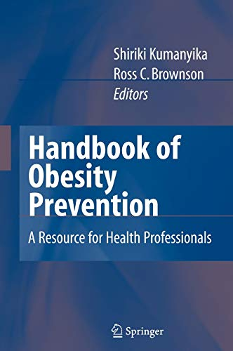 9780387478593: Handbook of Obesity Prevention: A Resource for Health Professionals