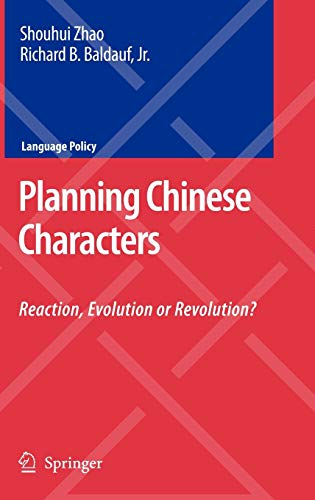 9780387485744: Planning Chinese Characters: Reaction, Evolution or Revolution? (Language Policy)