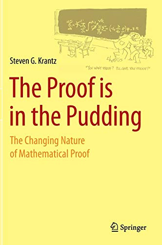 9780387489087: The Proof is in the Pudding: The Changing Nature of Mathematical Proof