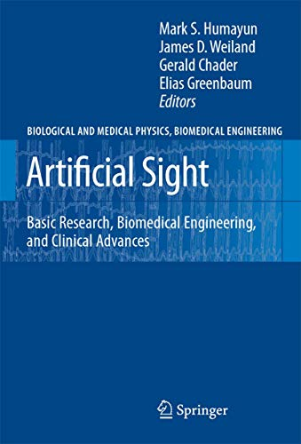 9780387493299: Artificial Sight: Basic Research, Biomedical Engineering, and Clinical Advances (Biological and Medical Physics, Biomedical Engineering)