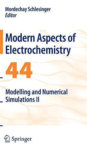 9780387495842: Modelling and Numerical Simulations II (Modern Aspects of Electrochemistry (44))