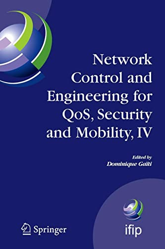 9780387496894: Network Control and Engineering for QoS, Security and Mobility, IV: Fourth IFIP International Conference on Network Control and Engineering for QoS. and Communication Technology (v. 4)