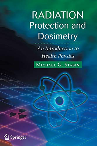 9780387499826: Radiation Protection and Dosimetry: An Introduction to Health Physics