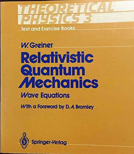 9780387509860: Relativistic Quantum Mechanics Wave Equations: a Text and Exercise Book; Pbk (#3)