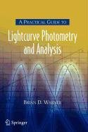 9780387510125: A Practical Guide to Lightcurve Photometry and Analysis