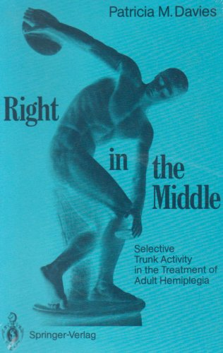 9780387512426: Right in the Middle: Selective Trunk Activity in the Treatment of Adult Hemiplegia,