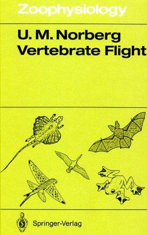 9780387513706: Vertebrate Flight: Mechanics, Physiology, Morphology, Ecology and Evolution (Zoophysiology)