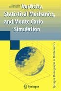 9780387514604: Vorticity, Statistical Mechanics, and Monte Carlo Simulation (Lecture Notes in Mathematics)