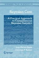9780387515861: Bayesian Core: A Practical Approach to Computational Bayesian Statistics