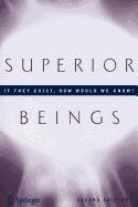 9780387516745: Superior Beings. If They Exist, How Would We Know?