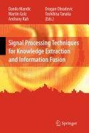 9780387520742: Signal Processing Techniques for Knowledge Extraction and Information Fusion