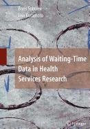 9780387521664: Analysis of Waiting-Time Data in Health Services Research