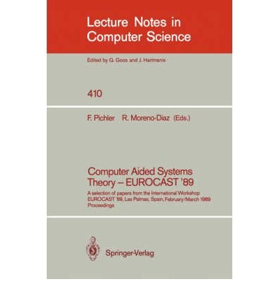 Computer Aided Systems Theory - EUROCAST '89: A Selection of Papers from the International ...