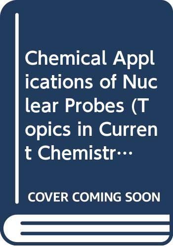 9780387524238: Chemical Applications of Nuclear Probes (Topics in Current Chemistry)