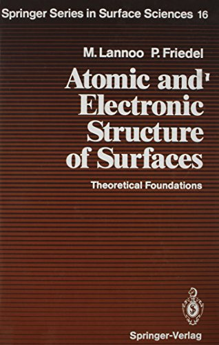 Atomic and Electronic Structure of Surfaces: Theoretical Foundations (Springer Series in Surface ...