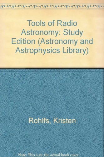 9780387527444: Tools of Radio Astronomy: Study Edition (Astronomy and Astrophysics Library)