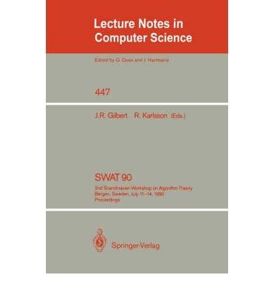 SWAT 90: 2nd Scandinavian Workshop on Algorithm Theory Bergen, Sweden, July 11-14, 1990 Proceedings...