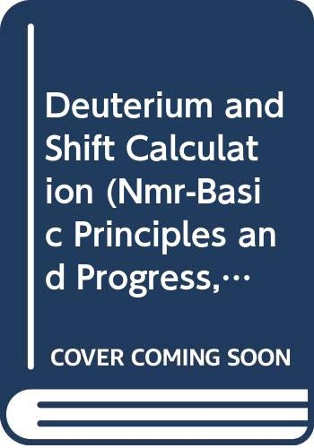 Deuterium and Shift Calculation (Nmr-Basic Principles and: P. Diehl