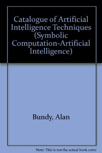 9780387529592: Catalogue of Artificial Intelligence Techniques (Symbolic Computation-Artificial Intelligence)