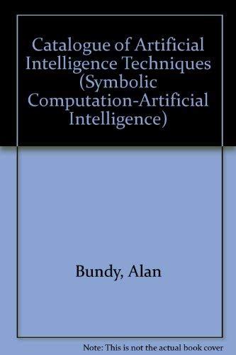 Catalogue of Artificial Intelligence Techniques (Symbolic Computation: Alan Bundy ,