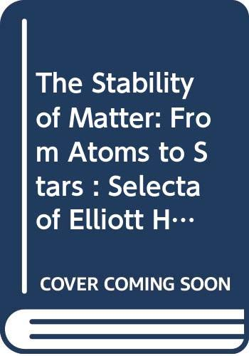 9780387530390: The Stability of Matter: From Atoms to Stars : Selecta of Elliott H. Lieb