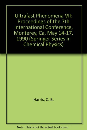 9780387530499: Ultrafast Phenomena VII: Proceedings of the 7th International Conference, Monterey, Ca, May 14-17, 1990 (Springer Series in Chemical Physics)