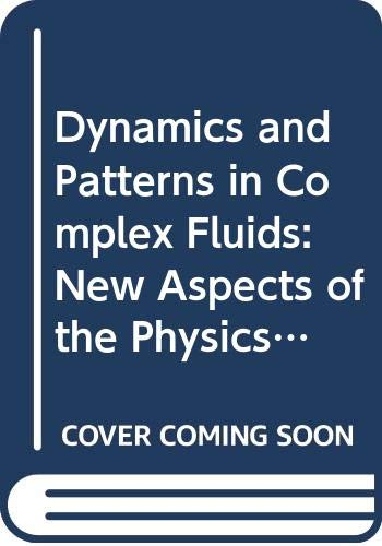 Dynamics and Patterns in Complex Fluids : Nishinomiya-Yukawa Memorial Symposium