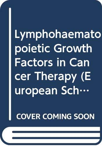 9780387530864: Lymphohaematopoietic Growth Factors in Cancer Therapy (European School of Oncology Monographs)