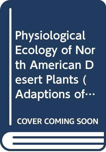 9780387531137: Physiological Ecology of North American Desert Plants (Adaptions of Desert Organisms)