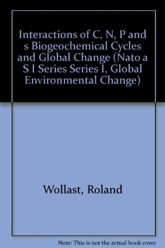 9780387531267: Interactions of C, N, P and s Biogeochemical Cycles and Global Change (NATO Asi Series: Series I: Global Environmental Change)