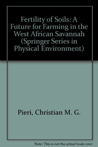 Fertility of Soils: A Future for Farming: Pieri, Christian M.
