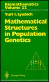 Mathematical Structures in Population Genetics (Biomathematics): Yuri I. Lyubich;