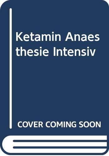 9780387533902: Ketamin Anaesthesie Intensiv
