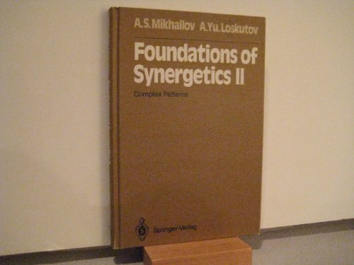 9780387534480: Foundations of Synergetics II: Complex Patterns (Springer Series in Synergetics)