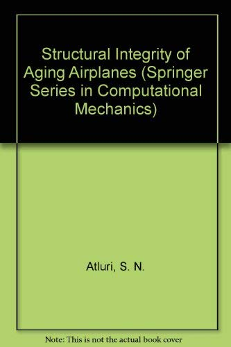 9780387534619: Structural Integrity of Aging Airplanes (Springer Series in Computational Mechanics)
