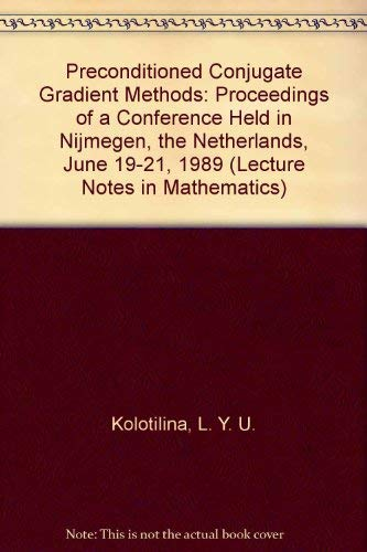 Preconditioned Conjugate Gradient Methods: Proceedings of a: L. Y. U.