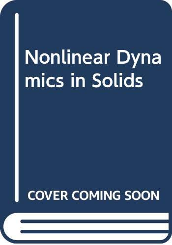 Nonlinear Dynamics in Solids