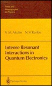 Intense Resonant Interactions in Quantum Electronics: Akulin, V.M And Karlov, N.V