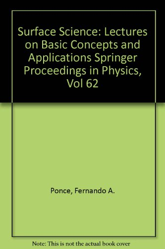 Surface Science : Lectures on Basic Concepts: Ponce, Fernando A.