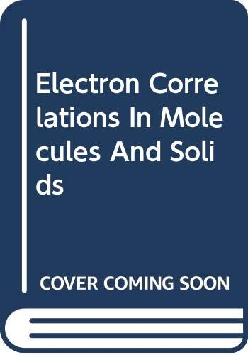 9780387536231: Electron Correlations In Molecules And Solids