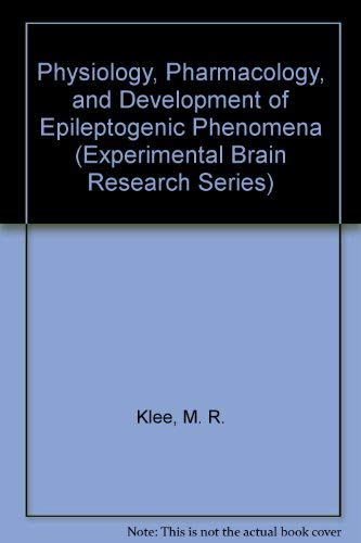 Physiology, Pharmacology and Development of Epileptogenic Phenomena: Klee, M.R.;Lux, H.D.