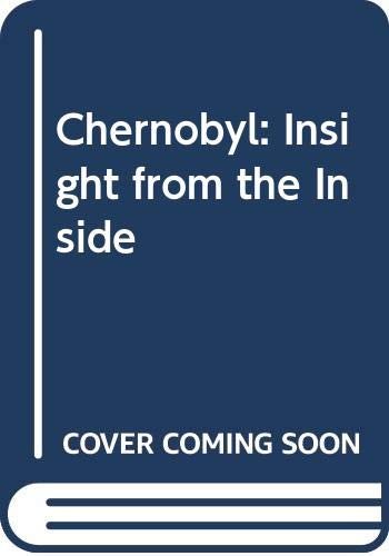 9780387536989: Chernobyl: Insight from the Inside