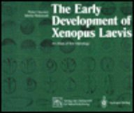 9780387537405: The Early Development of Xenopus Laevis: An Atlas of the Histology