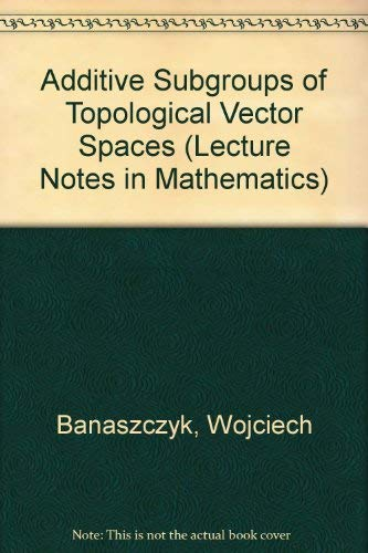 9780387539171: Additive Subgroups of Topological Vector Spaces (Lecture Notes in Mathematics)