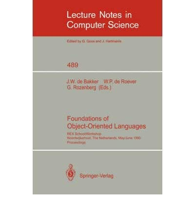 Foundations of Object-Oriented Languages: Rex School/Workshop, Noordwijkerhout, The ...
