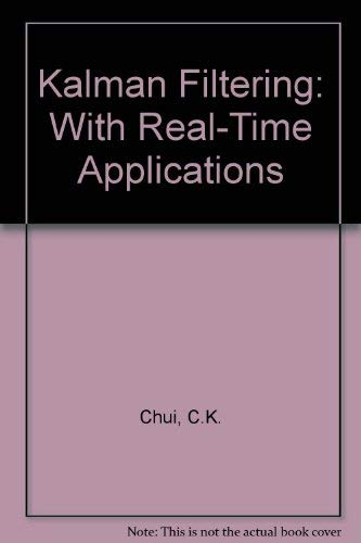 9780387540139: Kalman Filtering: With Real-Time Applications