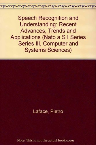 9780387540320: Speech Recognition and Understanding: Recent Advances, Trends and Applications (NATO Asi Series: Series F: Computer & Systems Sciences)