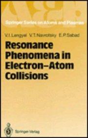 Resonance Phenomena in Electron-Atom Collisions (Springer Series: Lengyel, V. I.;