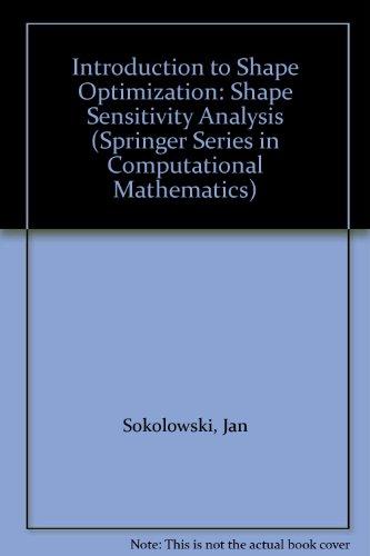 9780387541778: Introduction to Shape Optimization: Shape Sensitivity Analysis (SPRINGER SERIES IN COMPUTATIONAL MATHEMATICS)