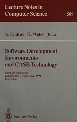 Software Development Environments and CASE Technology: European Symposium, Konigswinter, Frg, June ...